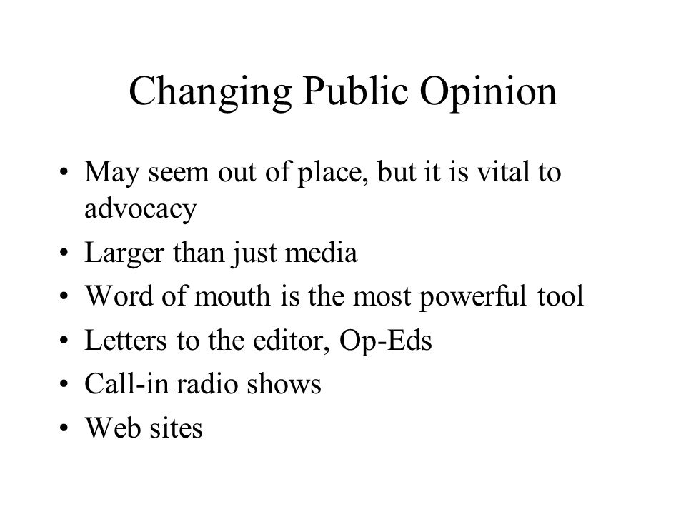 Changing Public Opinion