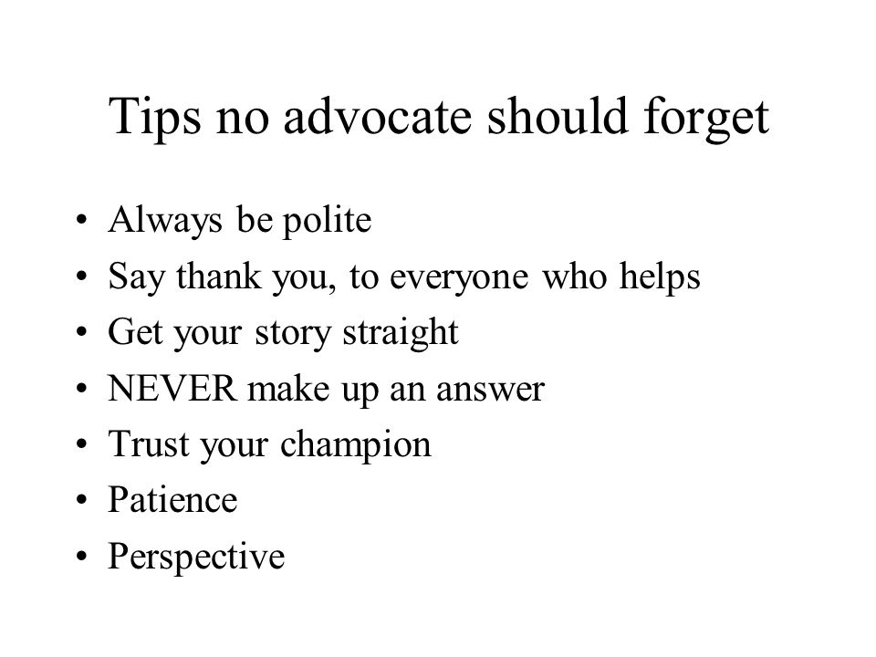Tips no advocate should forget