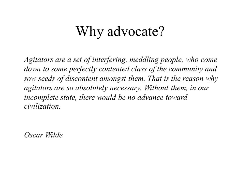 Why advocate