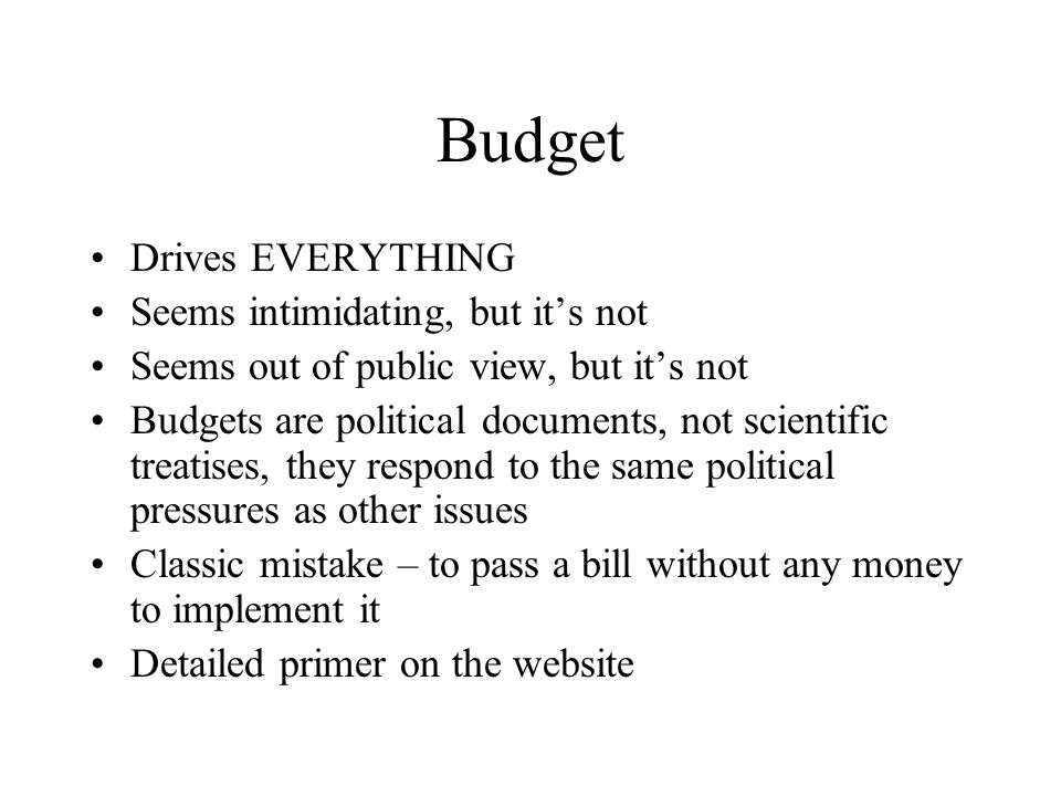Budget Drives EVERYTHING Seems intimidating, but it's not