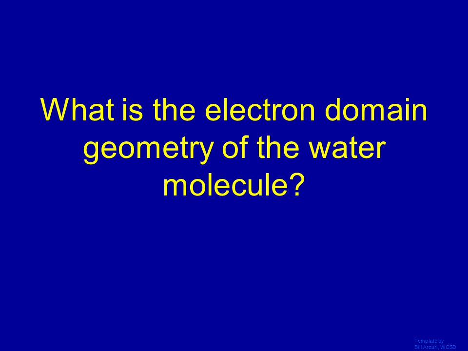 What is the electron domain geometry of the water molecule