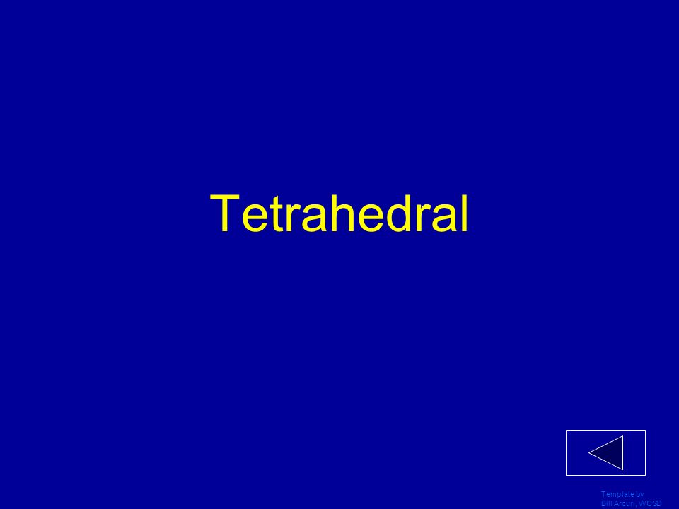 Tetrahedral Template by Bill Arcuri, WCSD