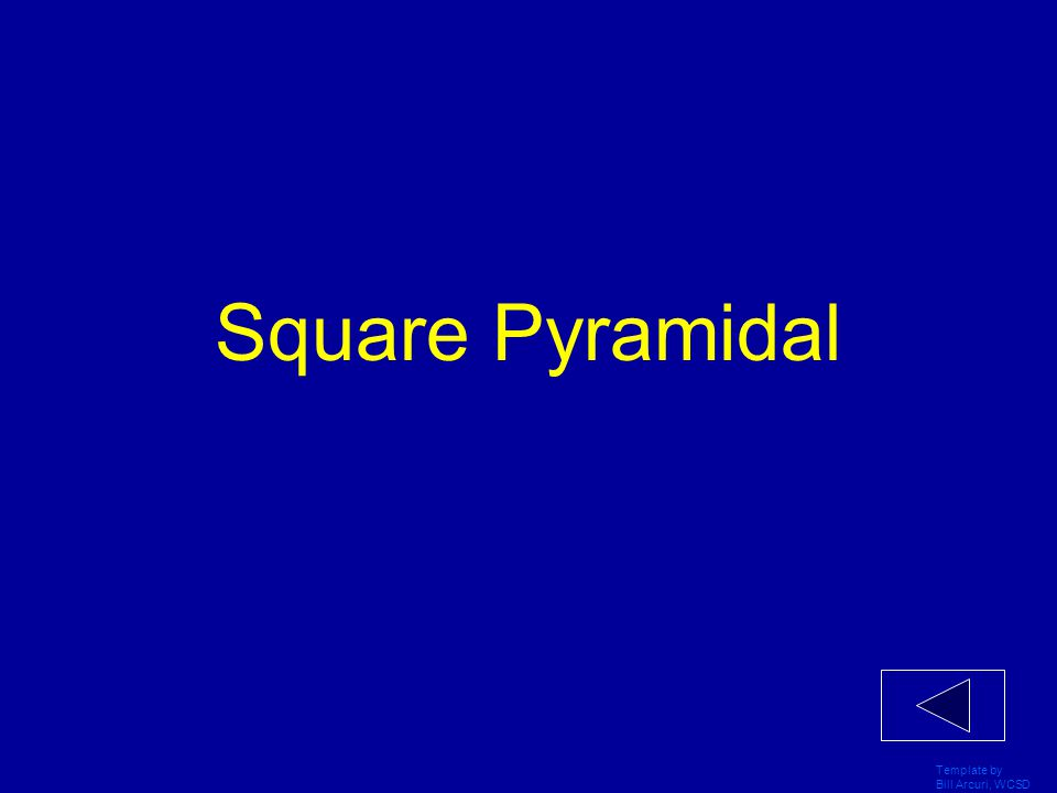 Square Pyramidal Template by Bill Arcuri, WCSD