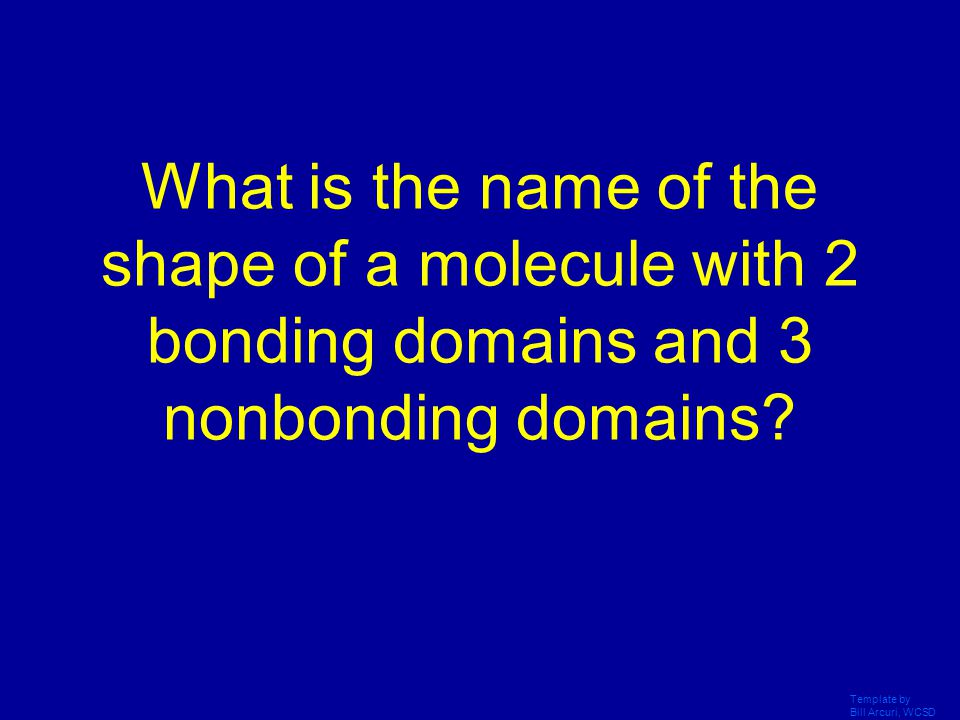 What is the name of the shape of a molecule with 2 bonding domains and 3 nonbonding domains