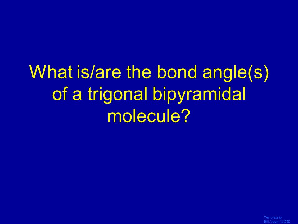 What is/are the bond angle(s) of a trigonal bipyramidal molecule