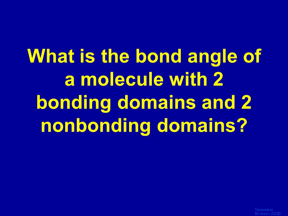 What is the bond angle of a molecule with 2 bonding domains and 2 nonbonding domains