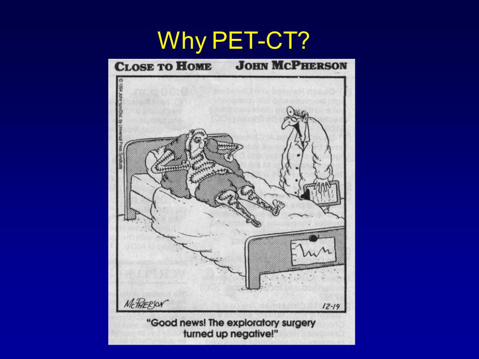 Why PET-CT