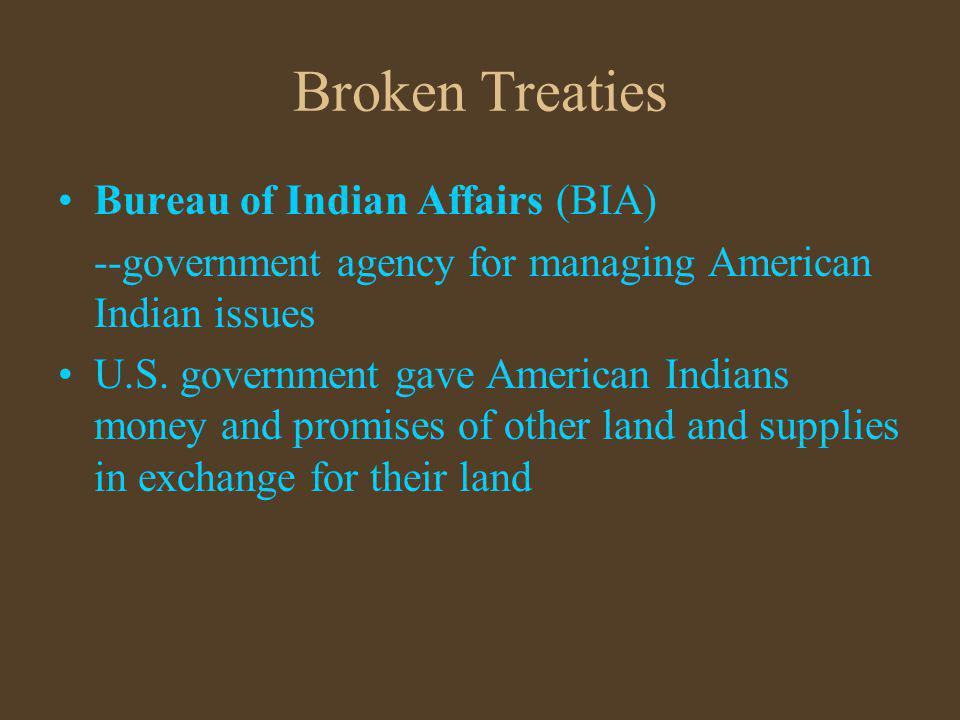 Broken Treaties Bureau of Indian Affairs (BIA)