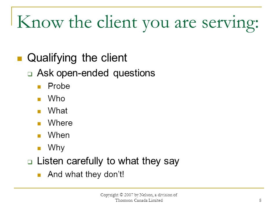 Know the client you are serving: