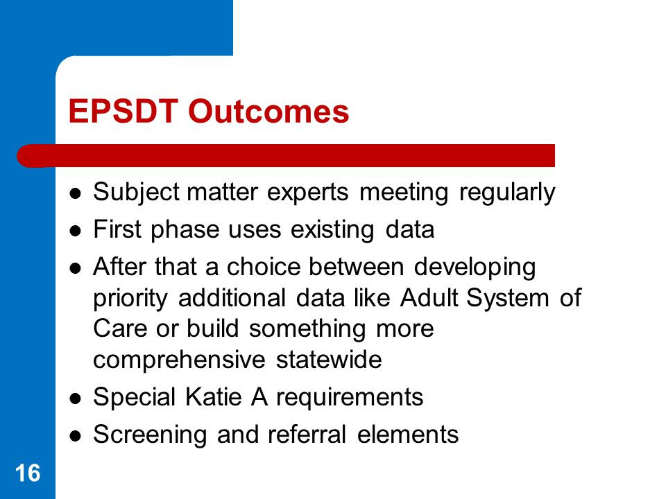 EPSDT Outcomes Subject matter experts meeting regularly