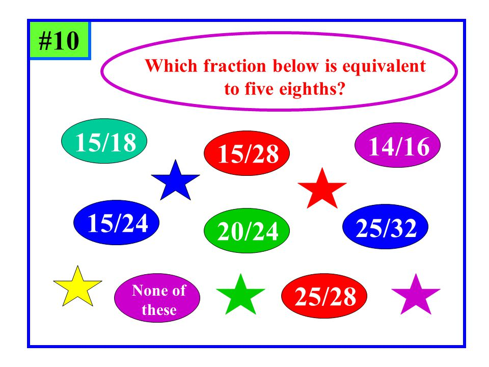 Which fraction below is equivalent to five eighths