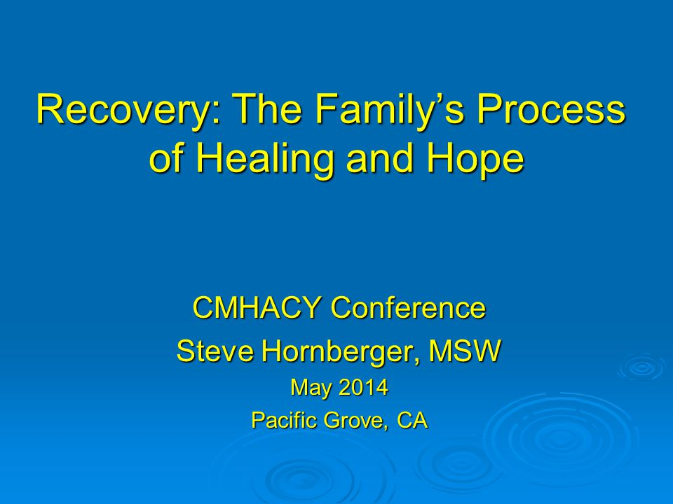 Recovery: The Family's Process of Healing and Hope