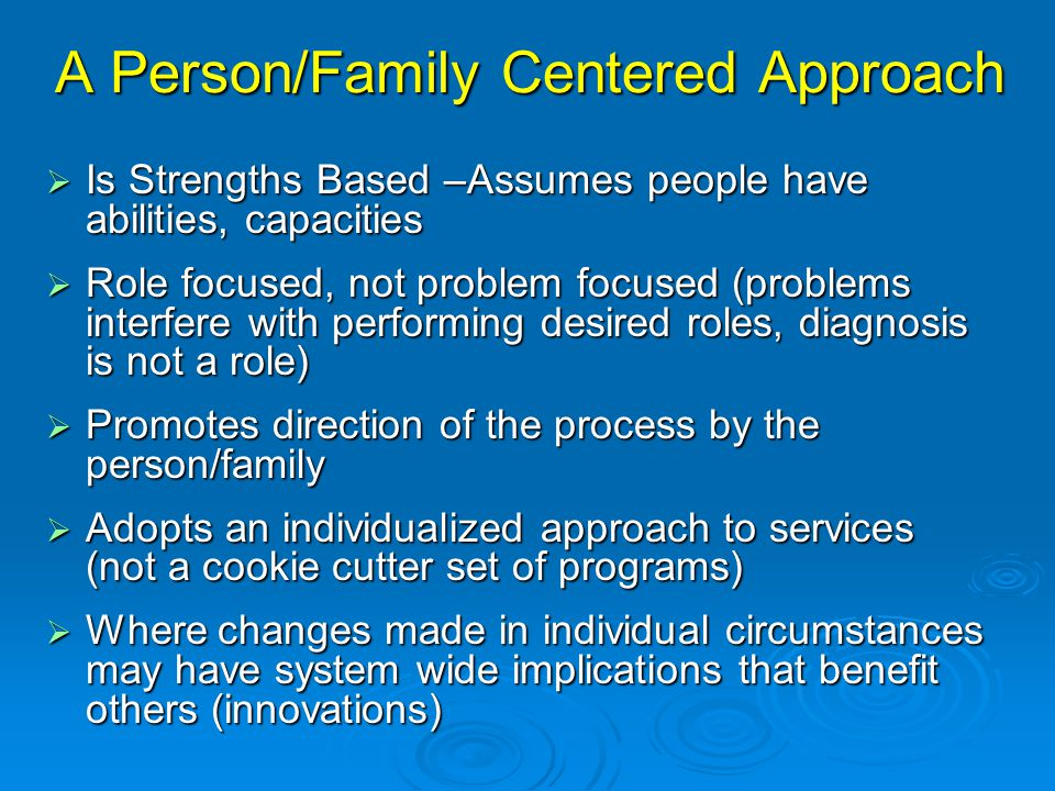 A Person/Family Centered Approach