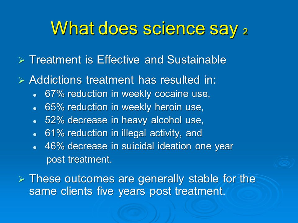 What does science say 2 Treatment is Effective and Sustainable