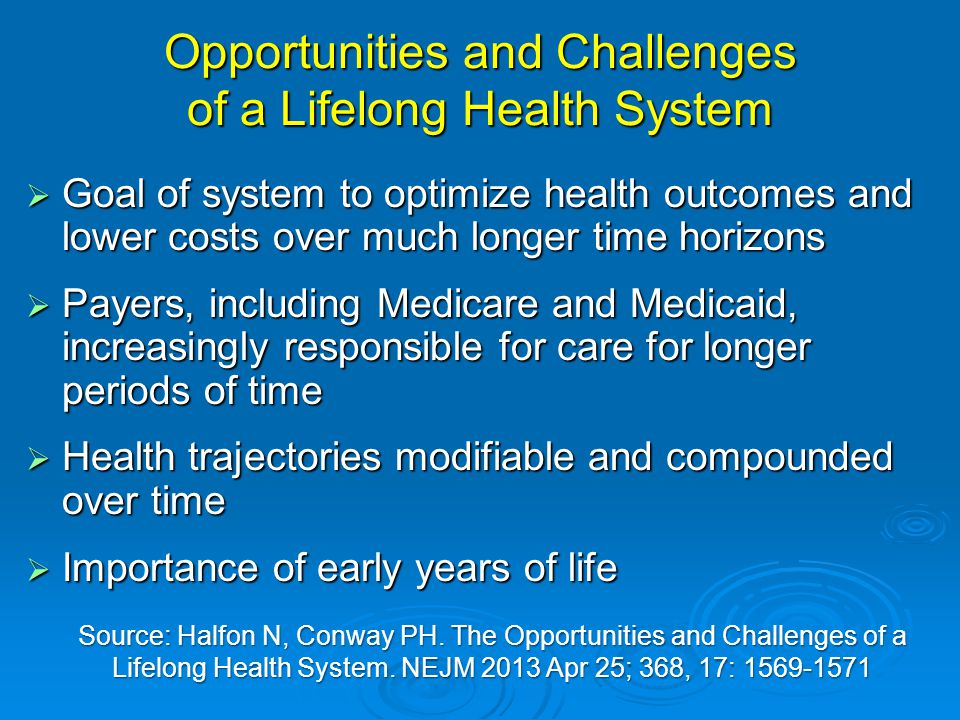 Opportunities and Challenges of a Lifelong Health System