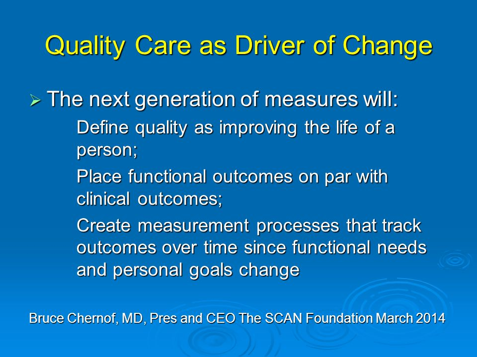 Quality Care as Driver of Change