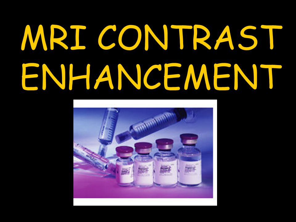 MRI CONTRAST ENHANCEMENT Injections.. Where do I sign up.