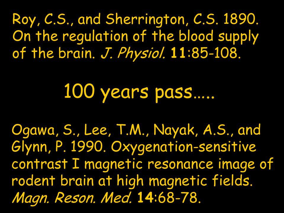 100 years pass….. Roy, C.S., and Sherrington, C.S. 1890.
