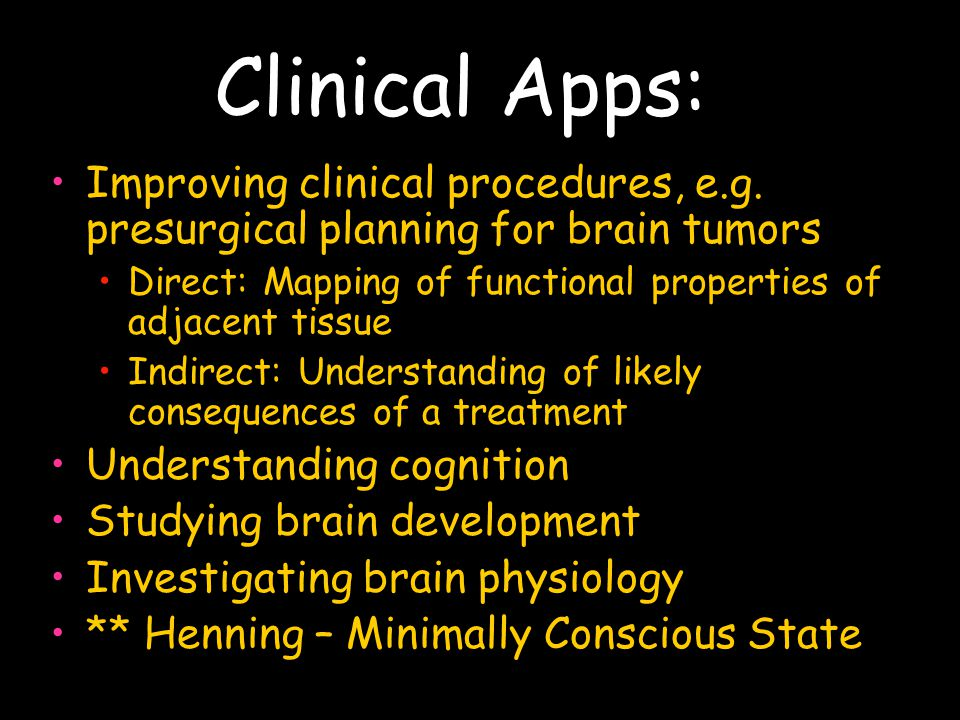 Clinical Apps: Improving clinical procedures, e.g. presurgical planning for brain tumors.
