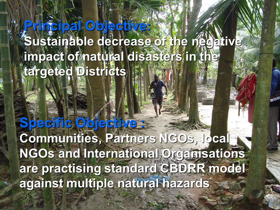 Principal Objective: Sustainable decrease of the negative impact of natural disasters in the targeted Districts