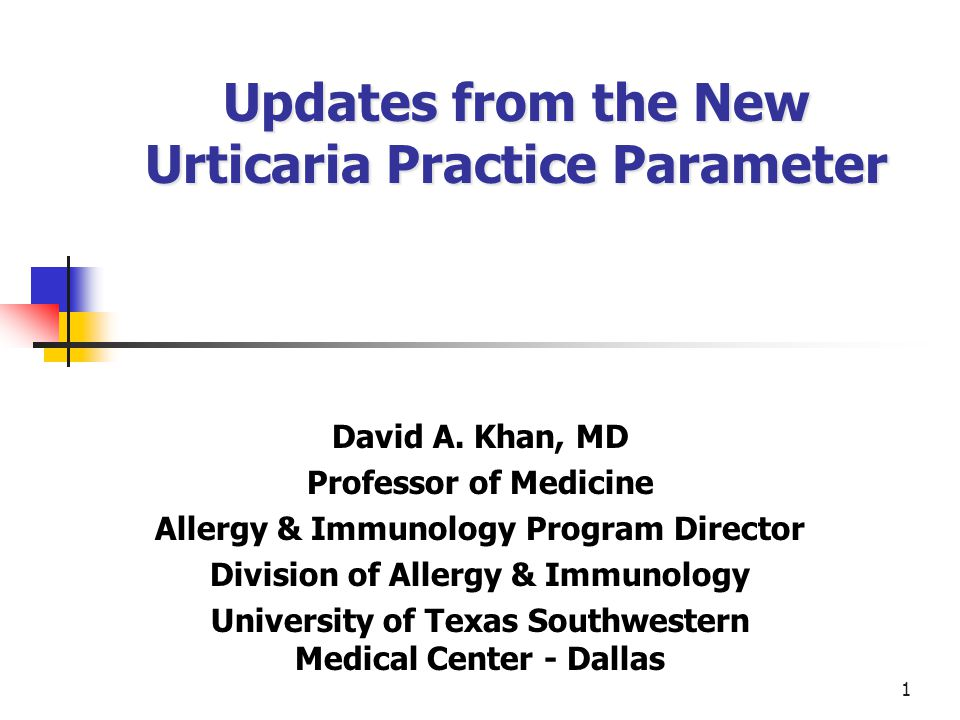 Updates from the New Urticaria Practice Parameter