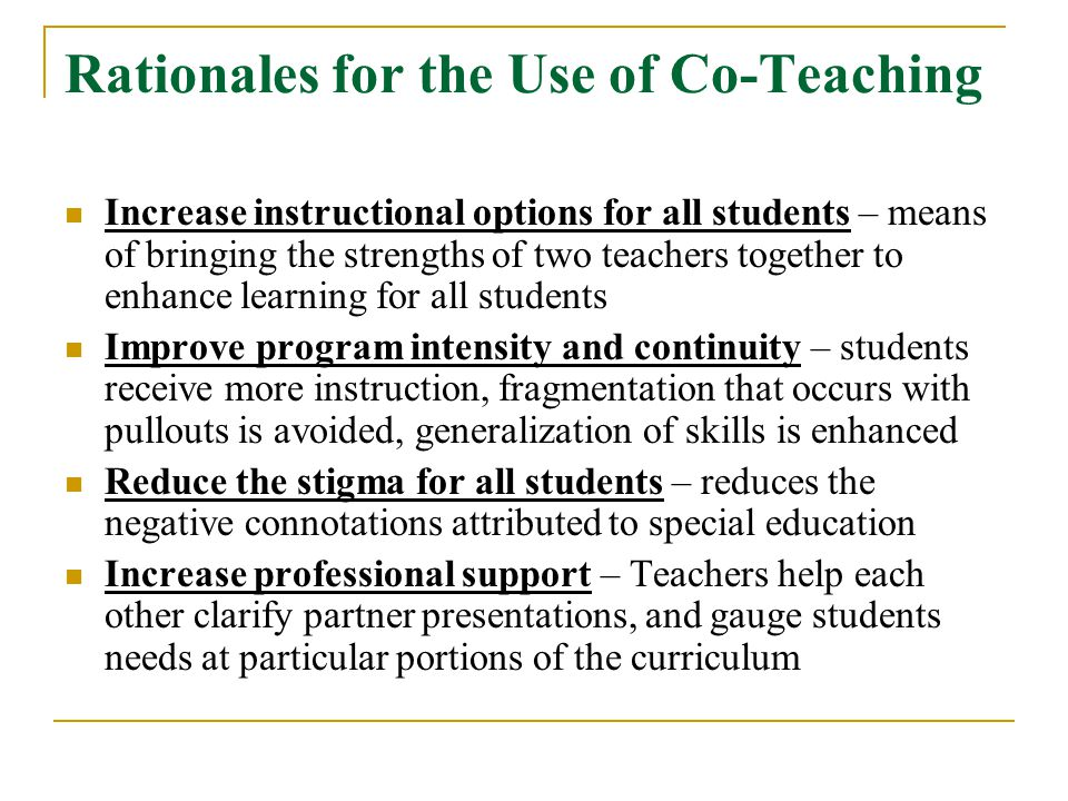 Rationales for the Use of Co-Teaching