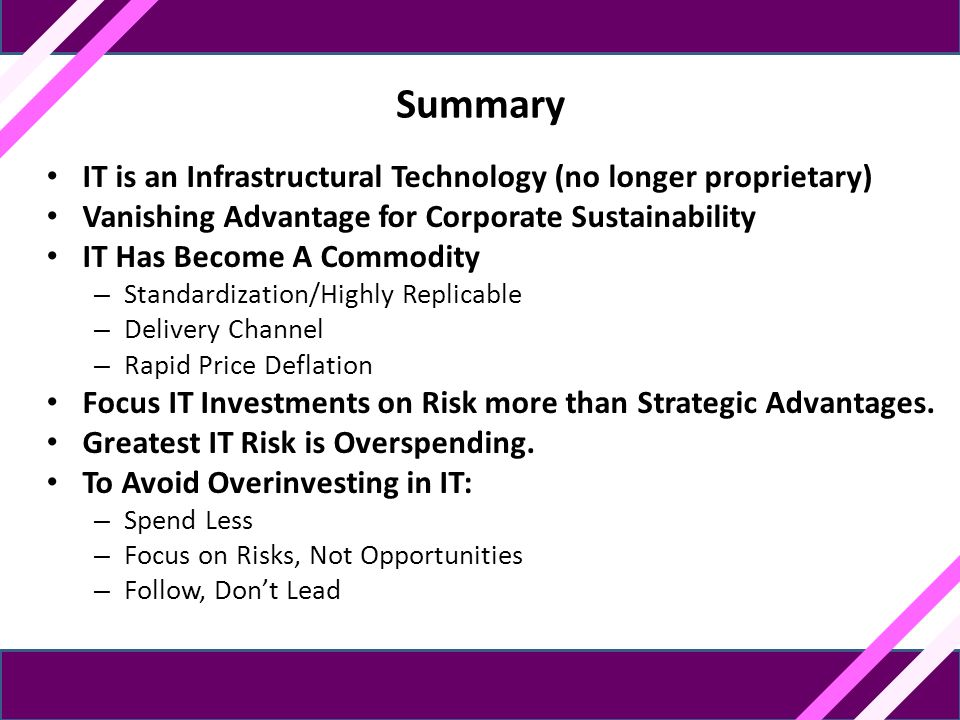 Summary IT is an Infrastructural Technology (no longer proprietary)