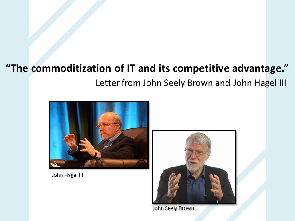 The commoditization of IT and its competitive advantage.