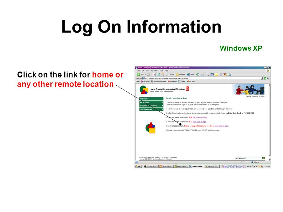 Log On Information Windows XP Click on the link for home or any other remote location