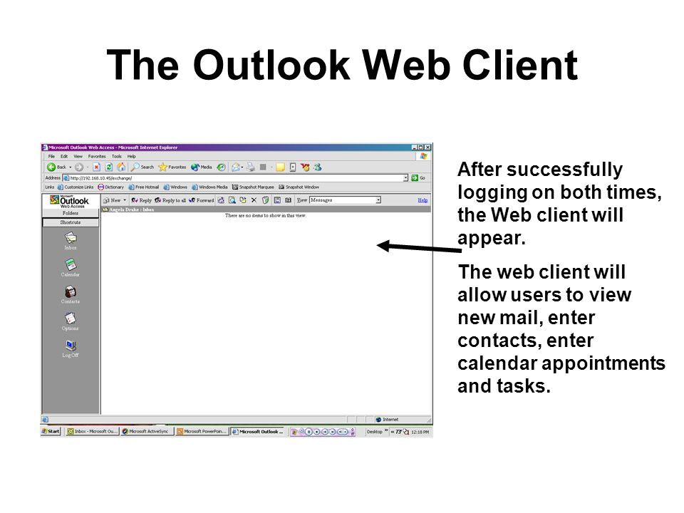 The Outlook Web Client After successfully logging on both times, the Web client will appear.