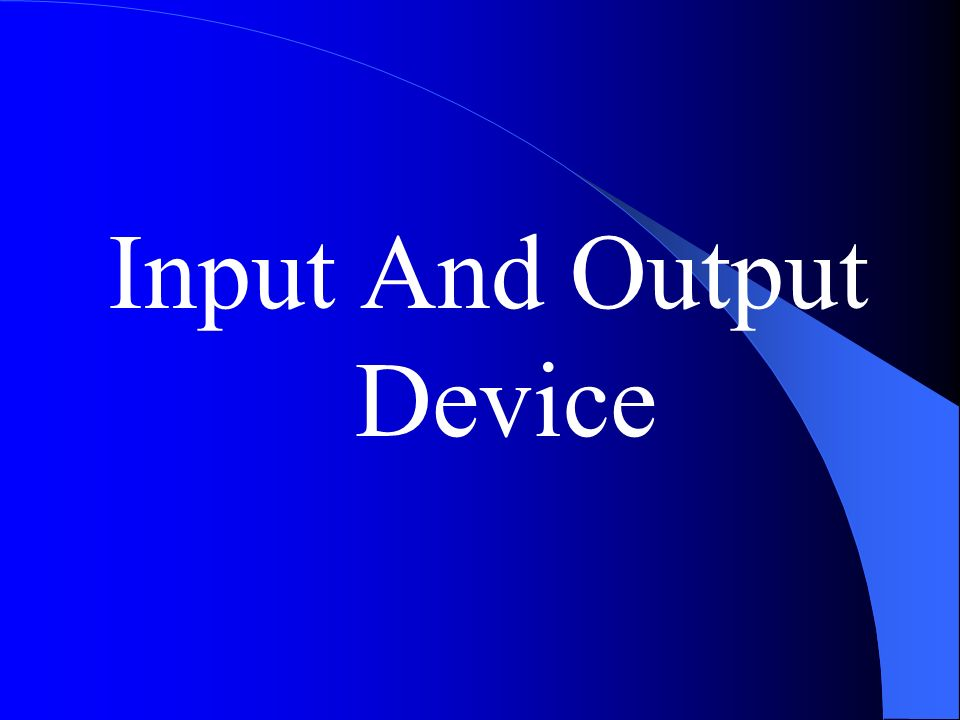 Input And Output Device