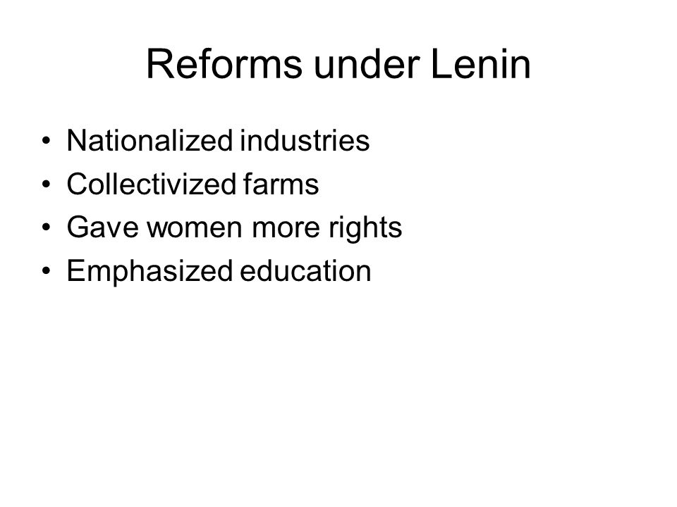 Reforms under Lenin Nationalized industries Collectivized farms