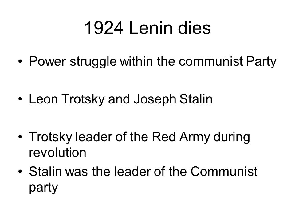 1924 Lenin dies Power struggle within the communist Party