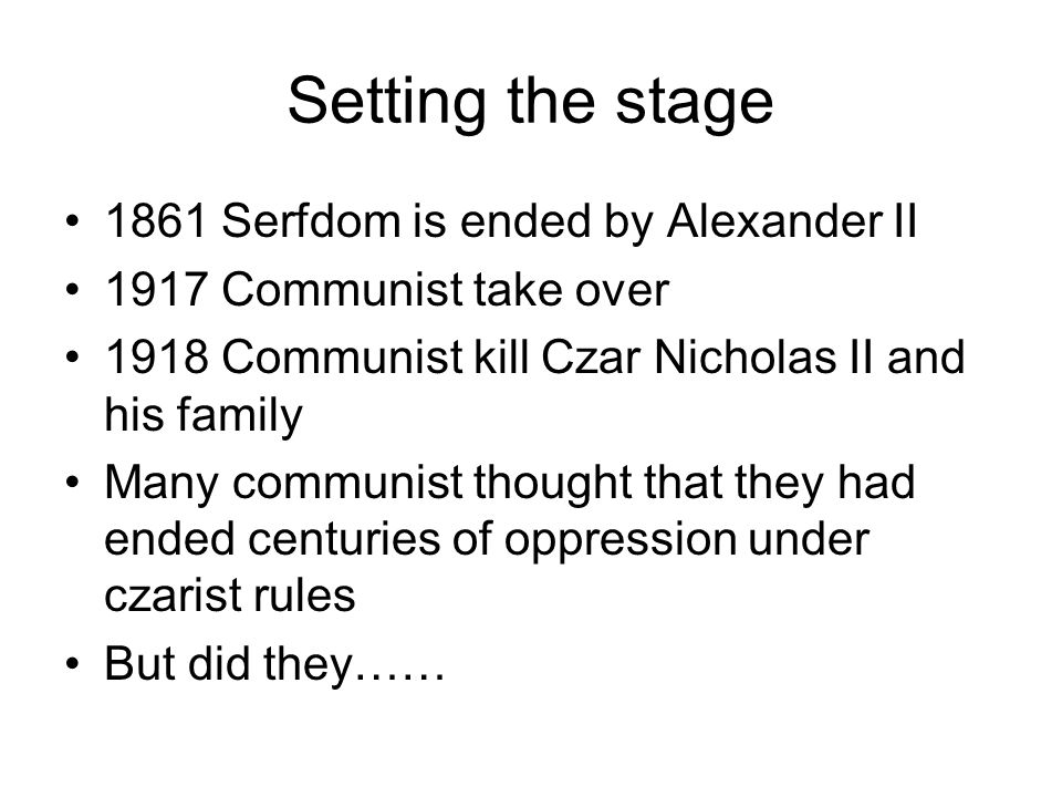 Setting the stage 1861 Serfdom is ended by Alexander II