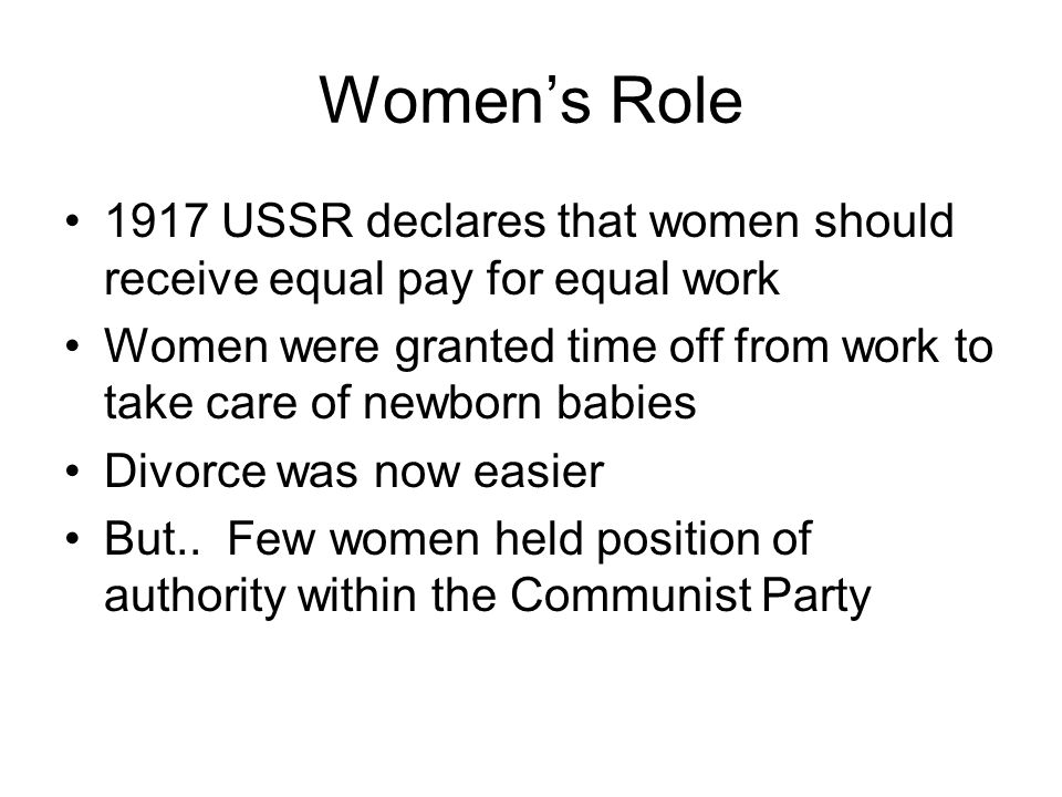 Women's Role 1917 USSR declares that women should receive equal pay for equal work.