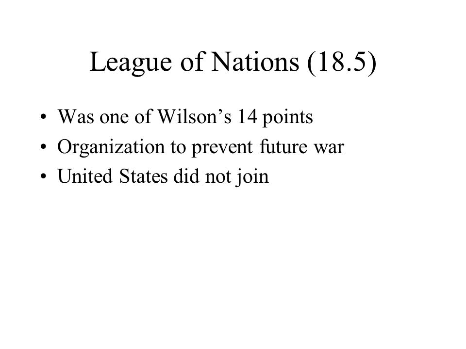 League of Nations (18.5) Was one of Wilson's 14 points