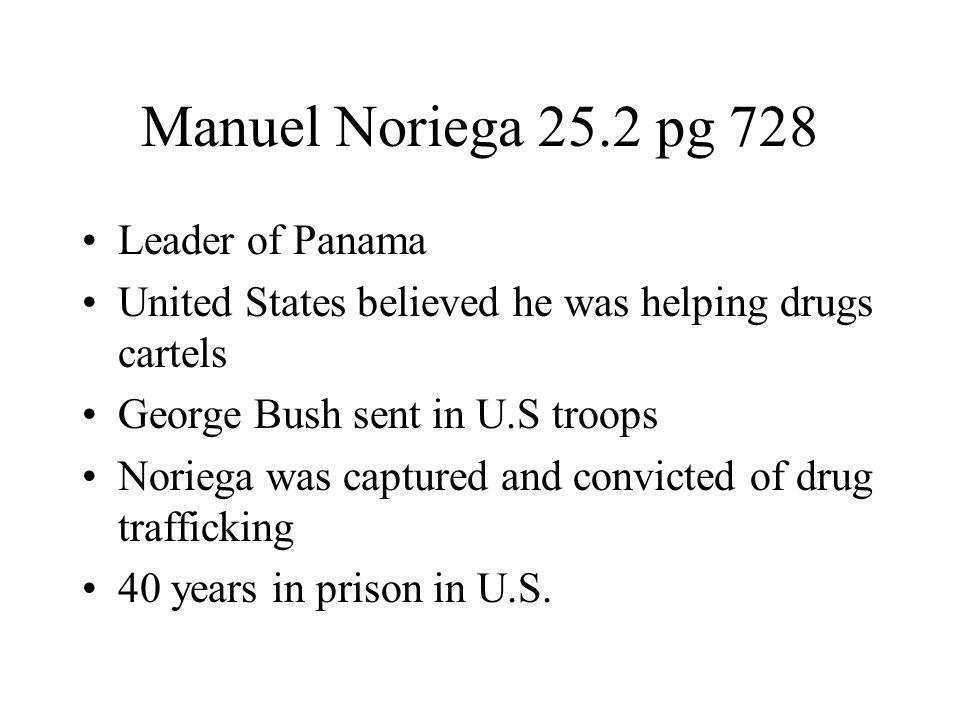 Manuel Noriega 25.2 pg 728 Leader of Panama