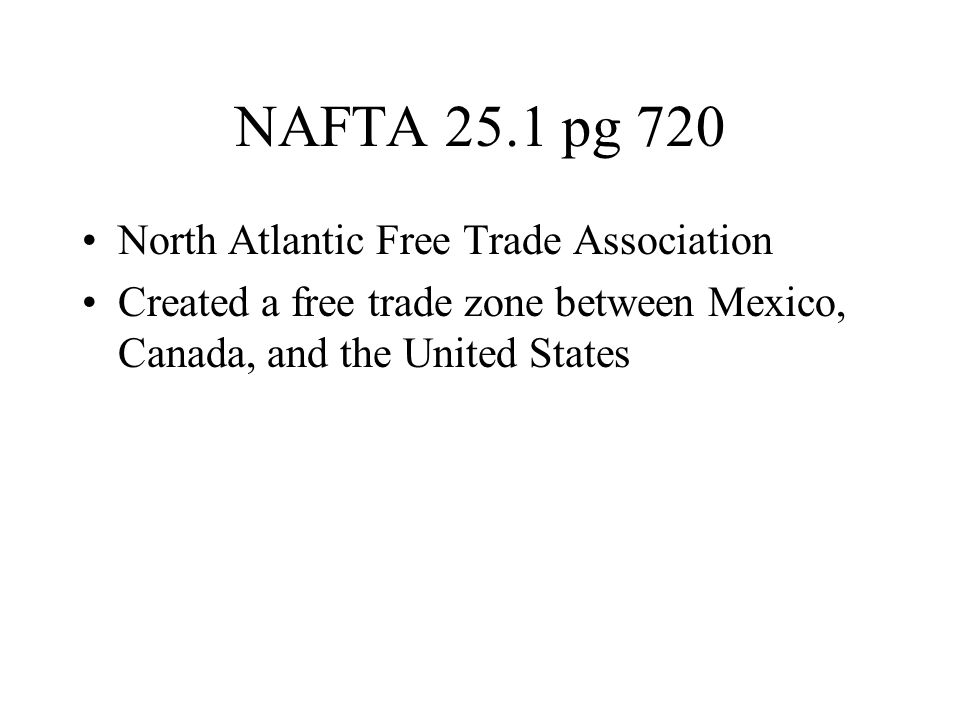 NAFTA 25.1 pg 720 North Atlantic Free Trade Association