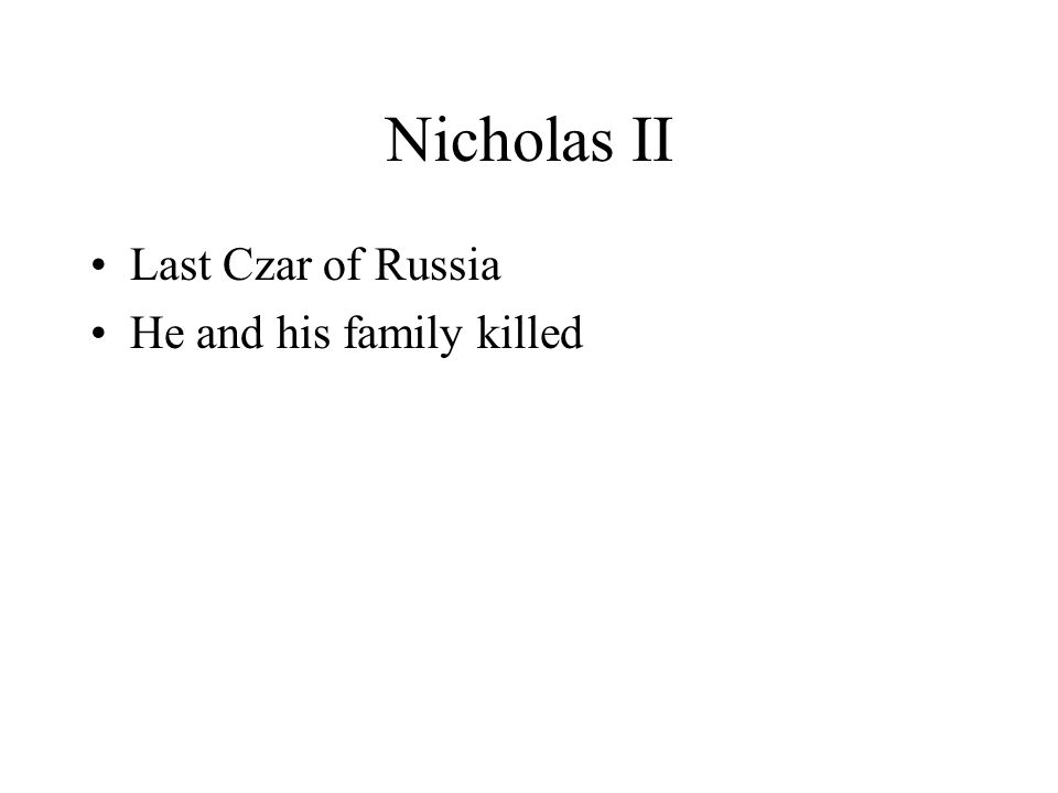 Nicholas II Last Czar of Russia He and his family killed