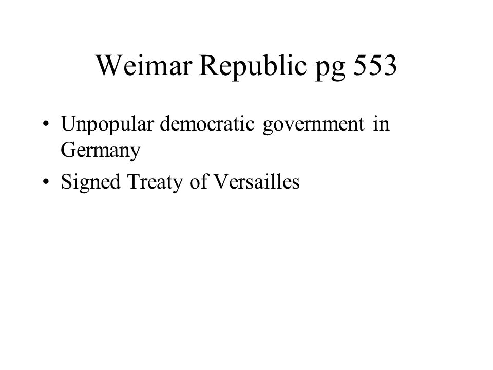 Weimar Republic pg 553 Unpopular democratic government in Germany