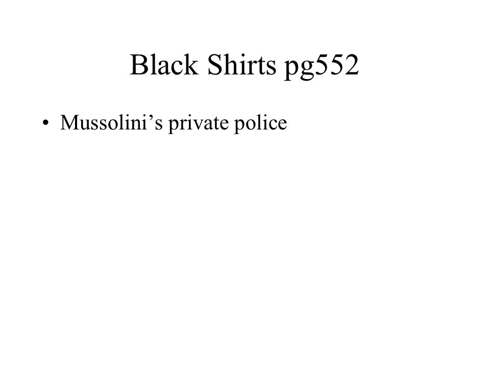 Black Shirts pg552 Mussolini's private police