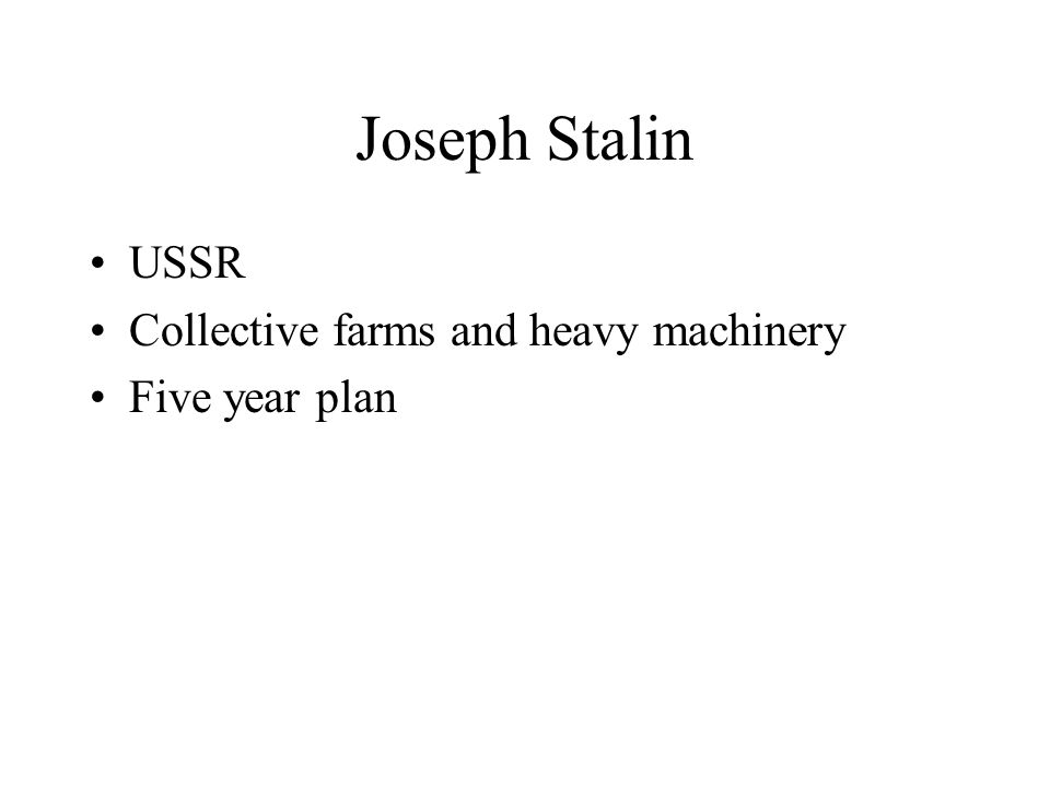 Joseph Stalin USSR Collective farms and heavy machinery Five year plan