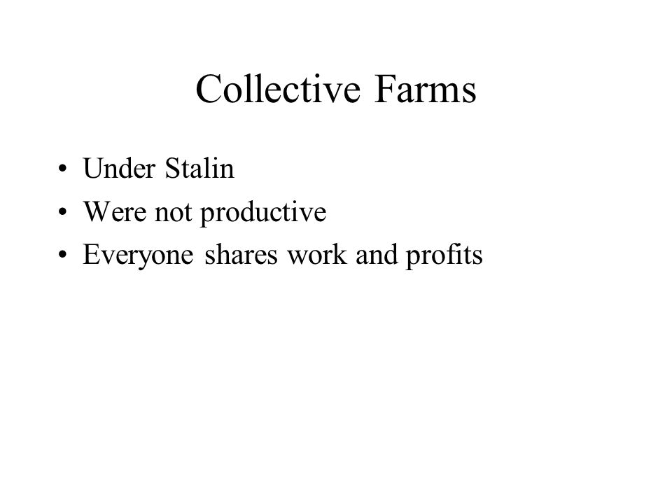 Collective Farms Under Stalin Were not productive
