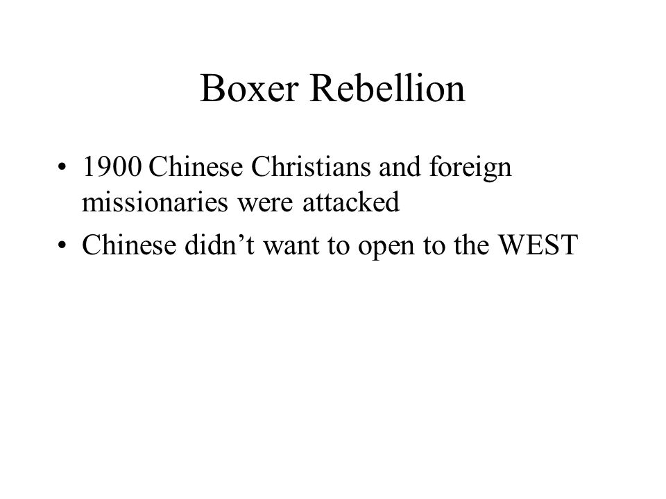 Boxer Rebellion 1900 Chinese Christians and foreign missionaries were attacked.