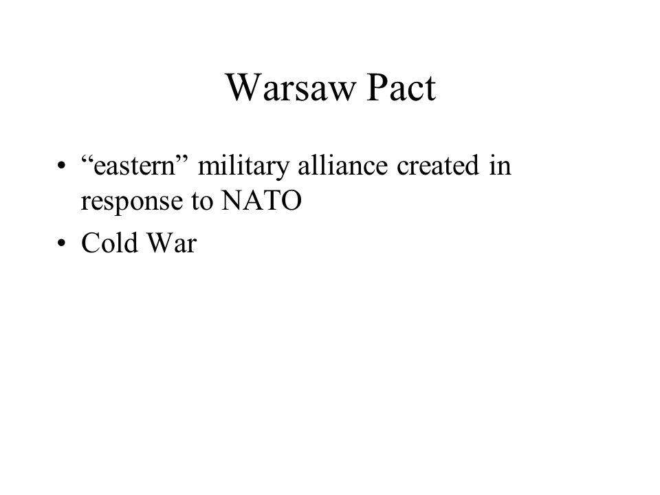 Warsaw Pact eastern military alliance created in response to NATO