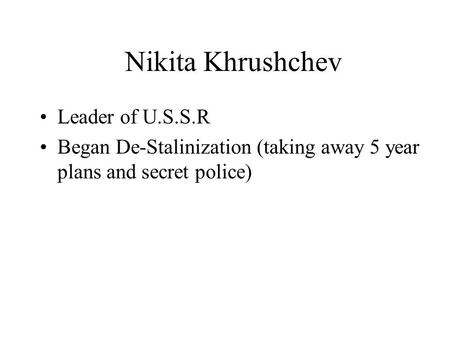 Nikita Khrushchev Leader of U.S.S.R