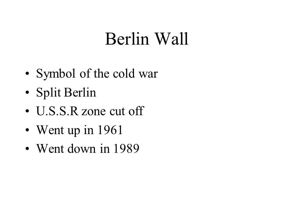 Berlin Wall Symbol of the cold war Split Berlin U.S.S.R zone cut off