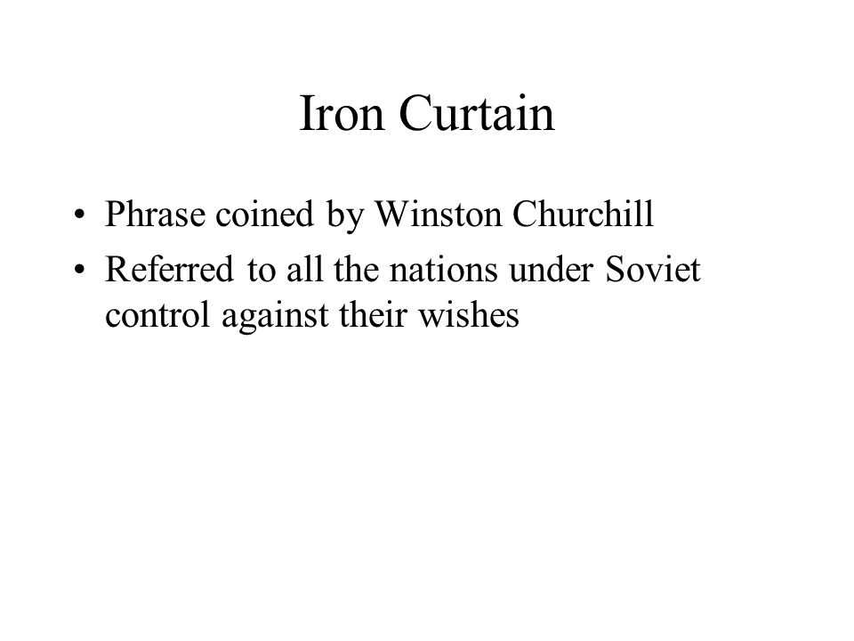 Iron Curtain Phrase coined by Winston Churchill