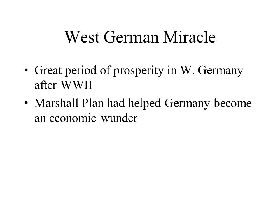 West German Miracle Great period of prosperity in W.