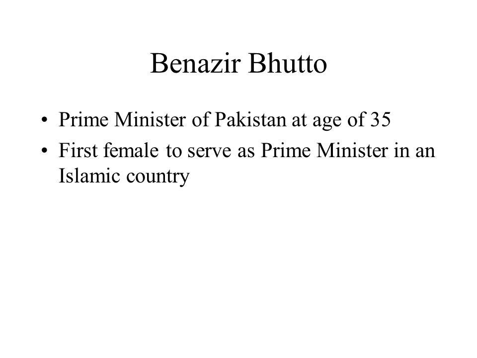 Benazir Bhutto Prime Minister of Pakistan at age of 35